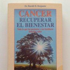 Libros de segunda mano: CANCER, RECUPERAR EL BIENESTAR - DR. HAROLD H. BENJAMIN - ROBIN BOOK. Lote 43377673