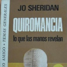 Libros de segunda mano: 1 LIBRO - AÑO 1975 - JO SHERIDAN - QUIROMANCIA - LO QUE LAS MANOS NOS REVELAN. Lote 49099747