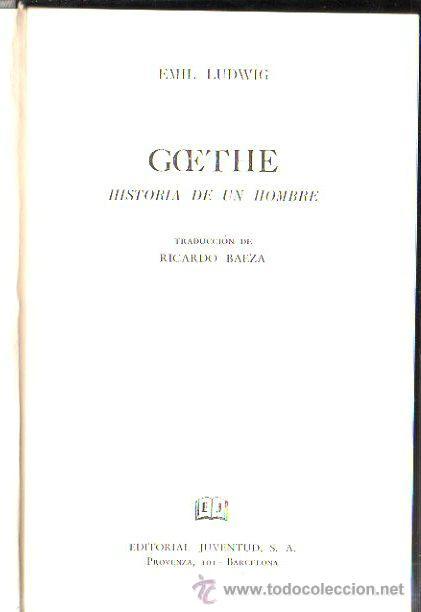 Libros de segunda mano: GOETHE. HISTORIA DE UN HOMBRE POR EMIL LUDWIG. 2º EDICION. EDITORIAL JUVENTUD, 1965. - Foto 2 - 43393217