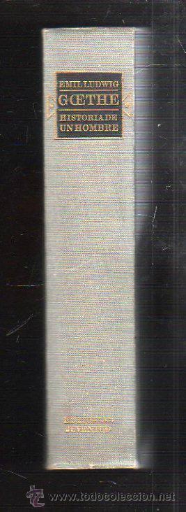 Libros de segunda mano: GOETHE. HISTORIA DE UN HOMBRE POR EMIL LUDWIG. 2º EDICION. EDITORIAL JUVENTUD, 1965. - Foto 3 - 43393217