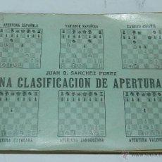 Libros de segunda mano: UNA CLASIFICACIÓN DE APERTURAS DE AJEDREZ.- MAS DE 400 MANERAS DE ABRIR JUEGO, POR JUAN B. SANCHEZ P. Lote 43395510