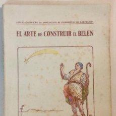 Libros de segunda mano: EL ARTE DE CONSTRUIR EL BELÉN. GUÍA DEL PESEBRISTA. HERRANZ GONZÁLEZ, ANTONIO. . Lote 43358521