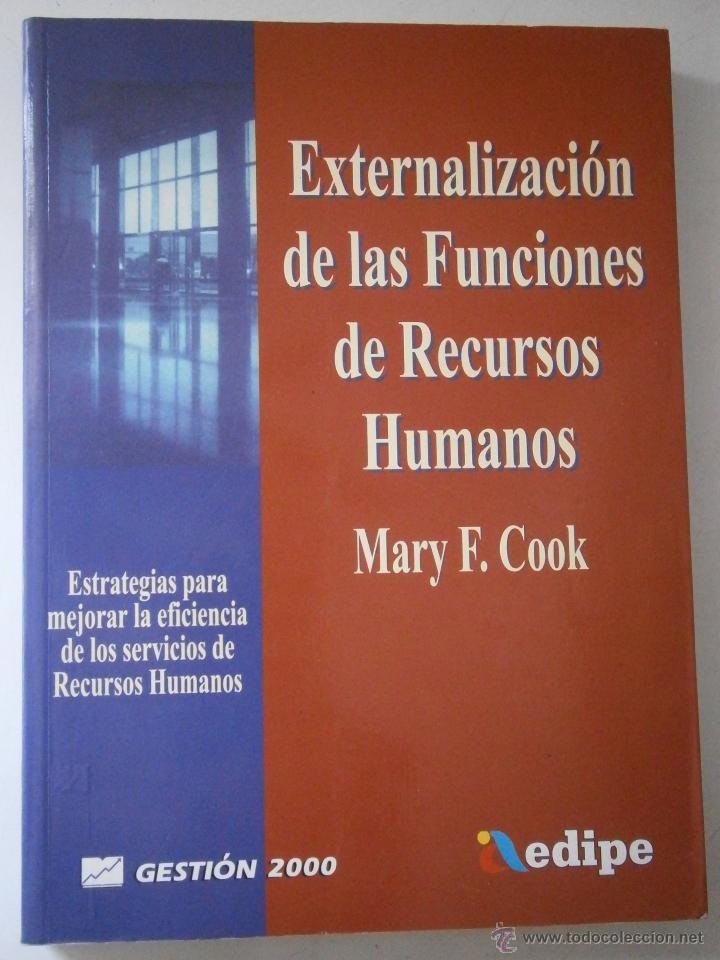 EXTERNALIZACION DE LAS FUNCIONES DE RECURSOS HUMANOS MARY COOK EDIPE 1 EDICION 1999 (Libros de Segunda Mano - Pensamiento - Otros)