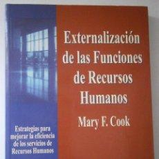 Libros de segunda mano: EXTERNALIZACION DE LAS FUNCIONES DE RECURSOS HUMANOS MARY COOK EDIPE 1 EDICION 1999. Lote 43402102