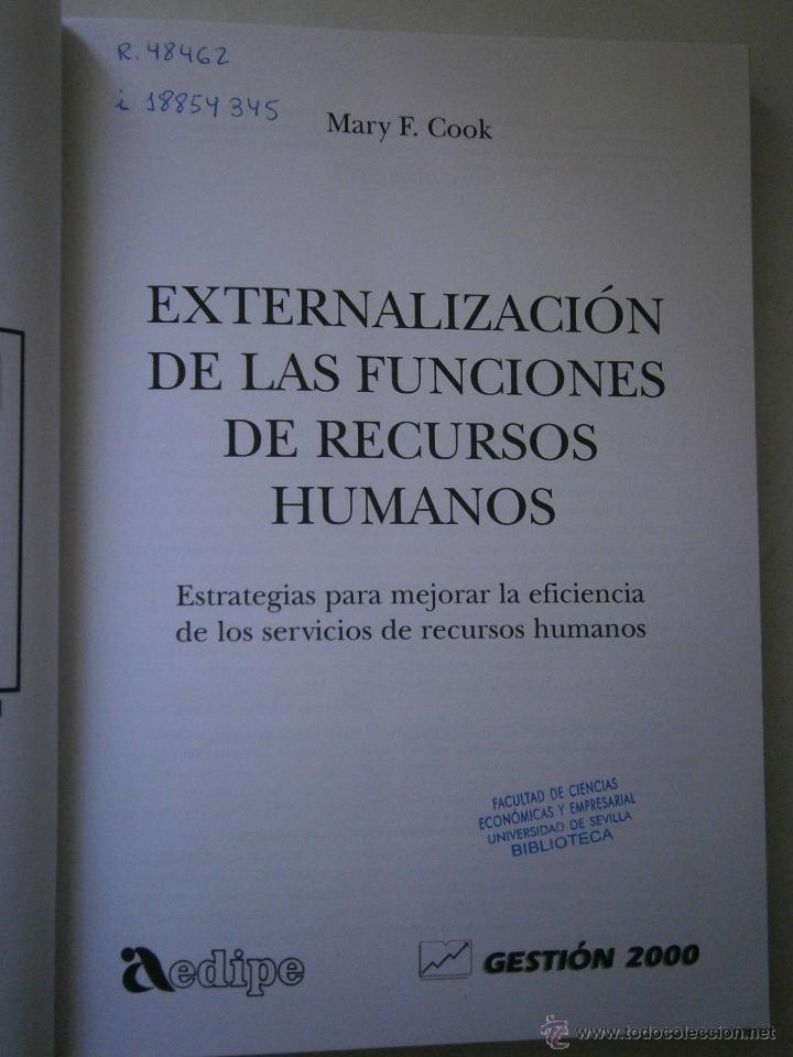 Libros de segunda mano: EXTERNALIZACION DE LAS FUNCIONES DE RECURSOS HUMANOS Mary Cook Edipe 1 edicion 1999 - Foto 4 - 43402102