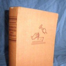 Libros de segunda mano: TRABAJOS MANUALES PARA JOVENES - R.WOLLMANN - AÑO 1966 - MUY ILUSTRADO.. Lote 43404945