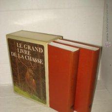 Libros de segunda mano: LE GRAND LIVRE DE LA CHASSE *EL GRAN LIBRO DE LA CAZA* TOMO I Y II TEXTO EN FRANCES - AÑO 1972 . Lote 43409685