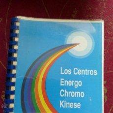 Libros de segunda mano: LOS CENTROS ENERGO CHROMO KINESE - YOGA , CHAKRAS, ETC , LIBRO AUTOEDITADO , MUY RARO. Lote 62745835