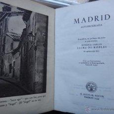 Libros de segunda mano: LIBRO MADRID AUTOBIOGRAFIA , PRIMERA 1ª EDICION, SAIZ DE ROBRES , 1949 , AGUILAR , ORIGINAL. Lote 43454945