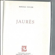 Libros de segunda mano: MARCELLE AUCLAIR, JAURÉS, EDS. GRIJALBO BARCELONA 1975,411 PÁGS, ENC. EDITORIAL 15X23CM. Lote 43455436