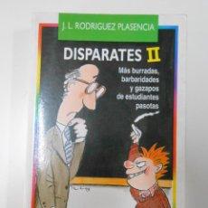 Libros de segunda mano: DISPARATES II MAS BURRADAS, BARBARIDADES Y GAZAPOS DE ESTUDIANTES. RODRIGUEZ PLASENCIA, J.L. TDK233. Lote 43458345