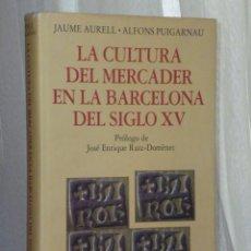 Libros de segunda mano: LA CULTURA DEL MERCADER EN LA BARCELONA DEL SIGLO XV. Lote 43481465