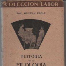 Libros de segunda mano: COLECCIÓN LABOR. HISTORIA DE LA FILOLOGÍA CLÁSICA. PROF. WILHELM KROLL. Lote 43483770