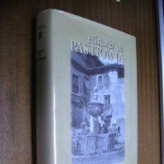 Libros de segunda mano: HISTORIA DE PASTRANA / MARIANO PÉREZ Y CUENCA / AYUNTAMIENTO DE PASTRANA 1997. Lote 43490778