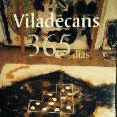 Libros de segunda mano: VILADECANS 365 DÍAS.( JOAN PERE VILADECANS ) CATALOGO .. Lote 43532977