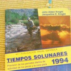 Libros de segunda mano: TIEMPOS SOLUNARES . JOHN ALDEN KNIGHT-JACQUELINE E. KNINHT. 1994.CON UNA AGUJA PARA HACER NUDOS .. Lote 43552029