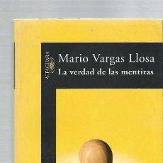 Libros de segunda mano: MARIO VARGAS LLOSA, LA VERDAD DE LAS MENTIRAS, ALFAGUARA MADRID 2002, 410 PÁGS, 15X24CM. Lote 43566121
