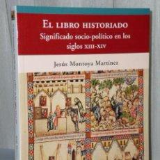 Libros de segunda mano: EL LIBRO HISTORIADO. SIGNIFICADO SOCIO-POLÍTICO EN LOS SIGLOS XIII-XIV.. Lote 43605948