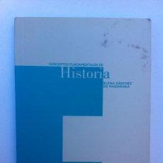 Libros de segunda mano: LIBRO. CONCEPTOS FUNDAMENTALES DE HISTORIA. ELENA SANCHEZ DE MADARIAGA. ALIANZA EDITORIAL. 2009. Lote 43609218