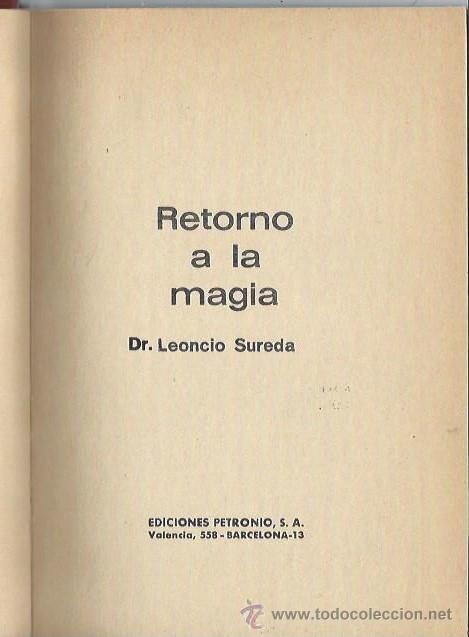 RETORNO A LA MAGIA, LEONCIO SUREDA, EDS. PETRONIO BARCELONA 1974, 234 PÁGS, 17X22CM, ENC. EDITORIAL (Libros de Segunda Mano - Parapsicología y Esoterismo - Otros)