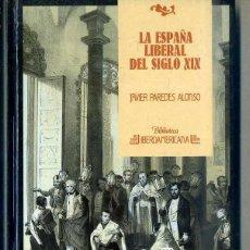 Libros de segunda mano: PAREDES ALONSO : LA ESPAÑA LIBERAL DEL SIGLO XIX (IBEROAMERICANA ANAYA, 1988). Lote 43624834