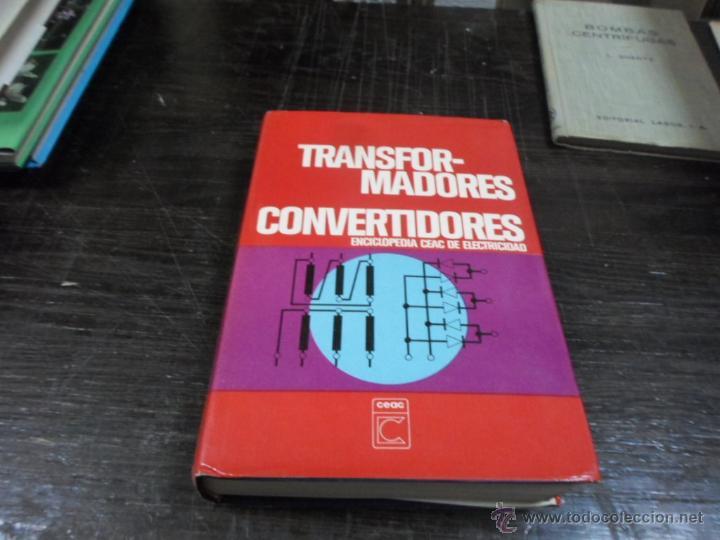 TRANSFORMADORES, CONVERTIDORES, ENCICLOPEDIA CEAC DE ELECTRICIDAD, 4 ED. 1982 (Libros de Segunda Mano - Ciencias, Manuales y Oficios - Otros)