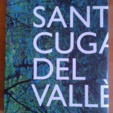 Libros de segunda mano: SANT CUGAT DEL VALLÈS. EDITA AJUNTAMENT SANT CUGAT (2004) 29 CM. CATALÀ, ESPAÑOL, INGLÉS & FRANCÉS. Lote 43645189