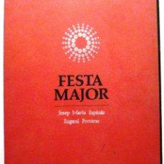 Libros de segunda mano: FESTA MAJOR - JOSEP M. ESPINAS I EUGENI FORCANO - ED. DESTINO. Lote 43651122