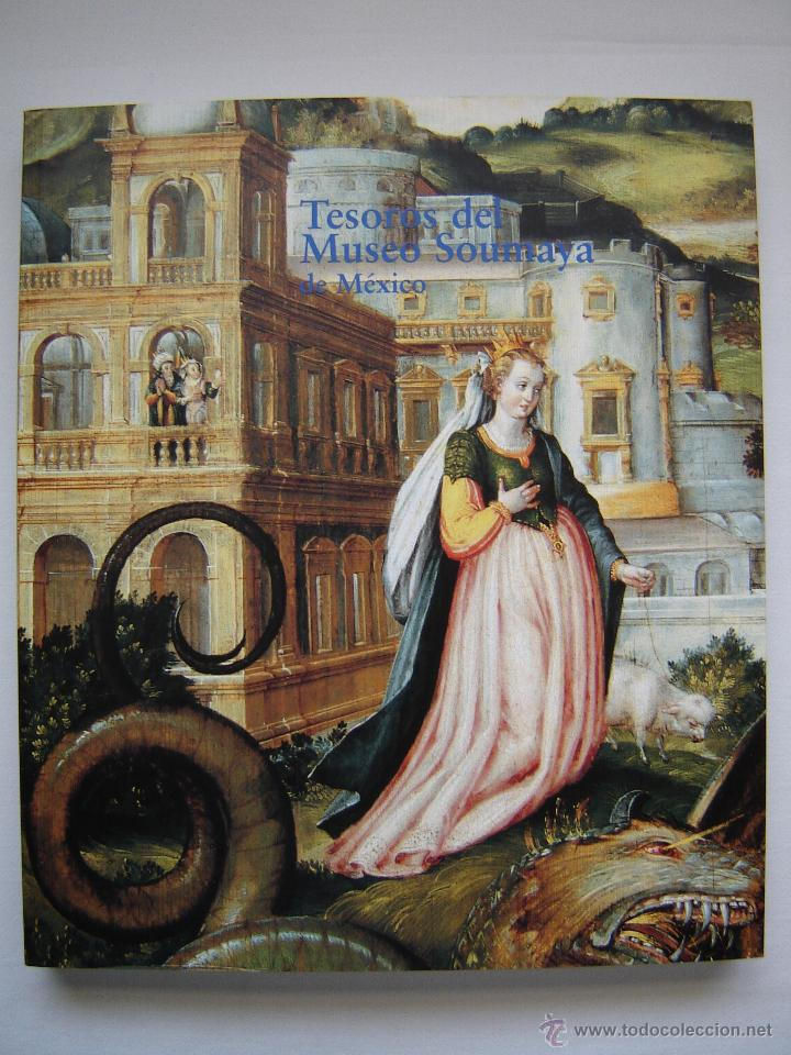 TESOROS DEL MUSEO SOUMAYA DE MÉXICO, SIGLOS XV - XIX; COMO NUEVO!!! (Libros de Segunda Mano - Bellas artes, ocio y coleccionismo - Otros)