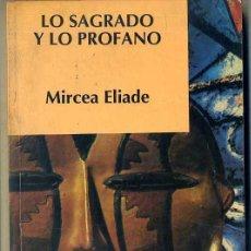 Libros de segunda mano: MIRCEA ELIADE : LO SAGRADO Y LO PROFANO (LABOR, 1994). Lote 86689122