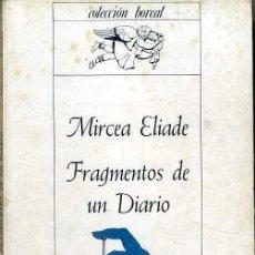 Libros de segunda mano: MIRCEA ELIADE : FRAGMENTOS DE UN DIARIO (ESPASA, 1979). Lote 43695020