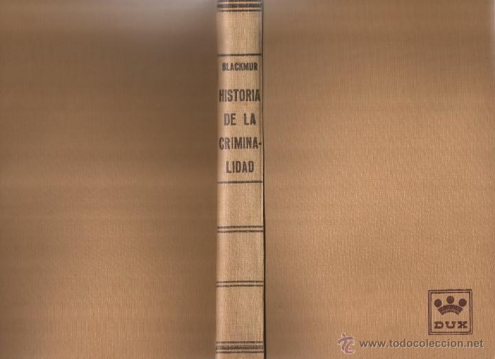 R.M. BLACKMUR. HISTORIA DE LA CRIMINALIDAD. RM65692. (Libros de Segunda Mano - Ciencias, Manuales y Oficios - Otros)