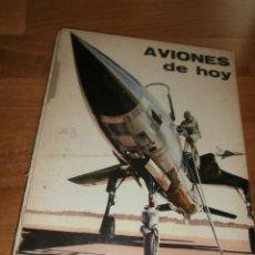 Libros de segunda mano: AVIONES DE HOY \ EDITORIAL PLAZA Y JANÉS \ JEAN RIVERAIN \ 1971. Lote 43717328