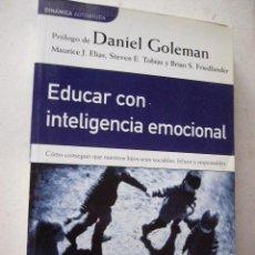 Libros de segunda mano: EDUCAR CON INTELIGENCIA EMOCIONAL. DANIEL GOLEMAN. PLAZA & JANES, 2001. BOLSILLO. 319 PP. Lote 156682137