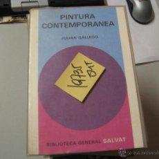 Libros de segunda mano: PINTURA CONTEMPORANEAJULIAN GALLEGOILSUTRADO2 €. Lote 43721013