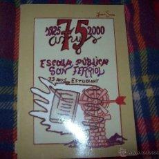 Libros de segunda mano: 75 ANYS D'ESCOLA PÚBLICA DE SON FERRIOL (1925-2000). JOAN SANS. EDICIONS MIRAMAR . MALLORCA. Lote 43721458