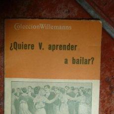 Libros de segunda mano: LIBRO MANUAL . QUIERE USTED APRENDER A BAILAR ? Nº 7 COLECCIÓN WILLEMANNS POSICIONES DIBUJOS. Lote 43739456