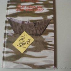 Libros de segunda mano: QUE VOLIES SER QUAN ERES PETITMAR RAYO GONZLEZTAPA DURA12 €. Lote 43749020