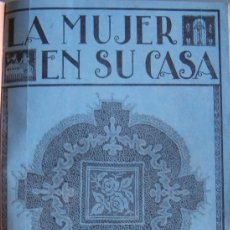 Libros de segunda mano - La Mujer en su Casa. Labores. Modas. Trabajos Artísticos. Revista Mensual. Año 1926. RM65757. - 43771192
