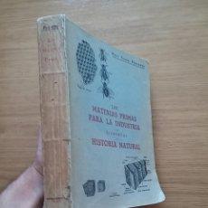 Libros de segunda mano: LAS MATERIAS PRIMAS PARA LA INDUSTRIA CON ELEMENTOS DE HISTORIA NATURAL. TOMAS PERIBAÑEZ. 1 EDICION.. Lote 43778805