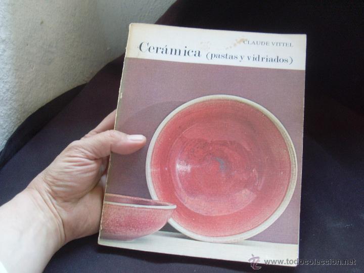 CERÁMICA (PASTAS Y VIDRIADOS) DE CLAUDE VITTEL (Libros de Segunda Mano - Ciencias, Manuales y Oficios - Otros)