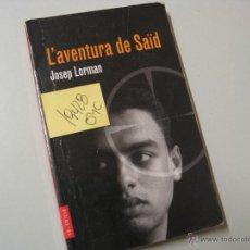 Libros de segunda mano: L´AVENTURA DE SAÏDJOSEP LORMANCATALAN2 €. Lote 43789499