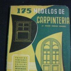 Libros de segunda mano: 175 MODELOS DE CARPINTERIA.- ANSELMO RODRIGUEZ HERNANDEZ. FEBRERO 1955 CEAC.. Lote 43805819