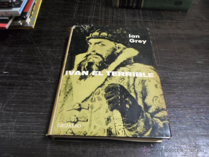 IAN GREY, IVAN EL TERRIBLE, BIOGRAFIAS GANDESA. ED. GRIJALBO, 1966 (Libros de Segunda Mano - Ciencias, Manuales y Oficios - Otros)
