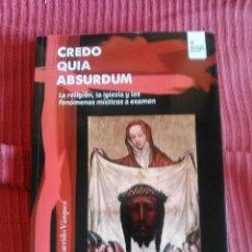Libros de segunda mano: CREDO QUIA ABSURDUM -MOISES GARRIDO VAZQUEZ. Lote 43817023