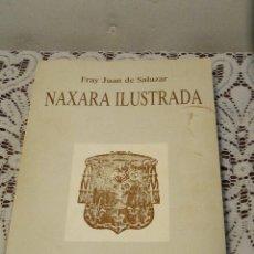 Libros de segunda mano: NAXARA ILUSTRADA .--FRAY JUAN DE SALAZAR. Lote 43827750