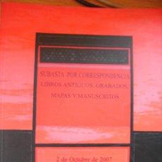 Libros de segunda mano: SOLER Y LLACH – SUBASTA DE LIBROS ANTIGUOS, MAPAS, GRABADOS Y MANUSCRITOS– OCTUBRE 2007. Lote 43831769