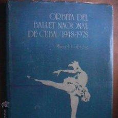Libri di seconda mano: ORBITA DEL BALLET NACIONAL DE CUBA 1948-1978, MIGUEL CABRERA, ORBE, 1978. Lote 210630921