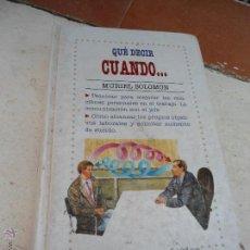 Libros de segunda mano: LIBRO QUÉ DECIR CUANDO.. MURIEL SOLOMON 1991 ED. PIRAMIDE L-7426. Lote 43876726