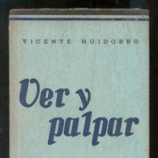 Libros de segunda mano: VICENTE HUIDOBRO - VER Y PALPAR - PRIMERA EDICION 1941. SANTIAGO DE CHILE. Lote 43881791